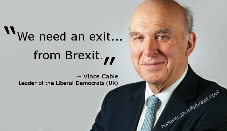 Vince Cable says - we need an exit� from Brexit