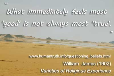 Graphic with a quote from William James (1902): 'What immediately feels most 'good' is not always most 'true'.' from Varieties of Religious Experience.